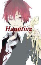 Haunting (Karma x Reader) by FAIRY_MYTHS