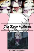 The Bride's Groom (Diabolik Lovers Fanfiction) by InsanityQueen16