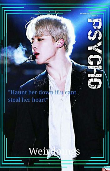 Psycho (BTS P.J.M) [COMPLETED]