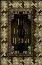 Fate's Design (Watty Awards 2013) by NightOfTheAssassin