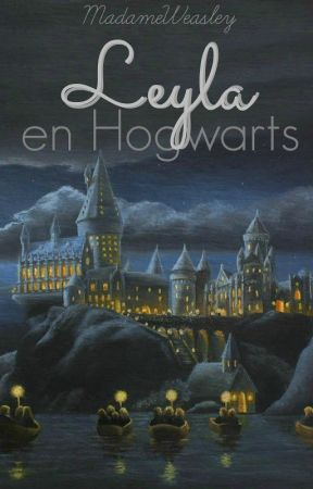 Leyla en Hogwarts: La piedra filosofal | (LEH #1) by MadameWeasley
