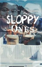 Sloppy Ones by suxcessx