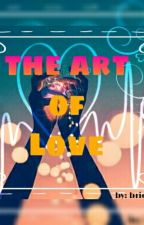 The Art Of Love by brielleanyvn