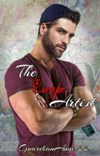 The Escape Artist (Coming 2017) by GuardianAngel22