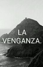 La Venganza  by MargaritaTorres01