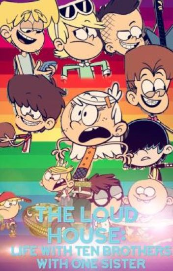 The Loud House: Life with ten brothers and one sister