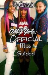 OMG Girlz: Official Miss Guided - Short Story by SoClvssic