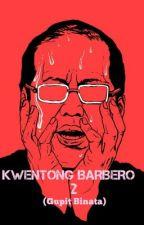 KWENTONG BARBERO 2(gupit binata) by gaelisawesome