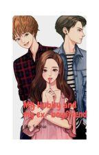 My Hubby And My Ex-boyfriend  by SophieWaelah
