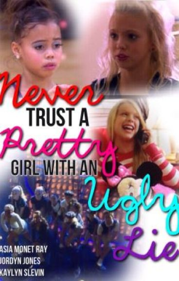 Never Trust A Pretty Girl With An Ugly Lie ...