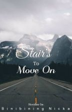 Stairs to Move on! by Miss_Nicky