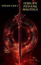 Thian San 1 : Sebilah Pedang Mustika (Hoan Kiam Kie Tjeng) by JadeLiong