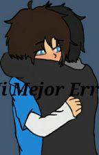 Mi mejor error (FredxFreddy) by fujoshiotakufriki67