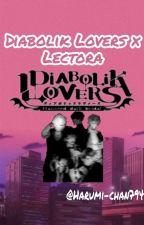 ~Diavolik lovers x lectora~❤ by harumi-chan794