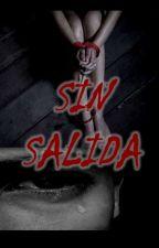 ...Sin Salida...  (Yaoi/Gay)  by AzuZly