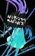 ❌Nobody Knows【SERVAMP】 by PsychoCat666