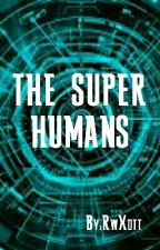 THE SUPER HUMANS by RwXdtt