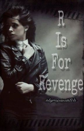 R is for Revenge (Camren) by olympuswitch