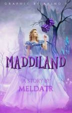 Maddiland (On Revision) by meldaTR