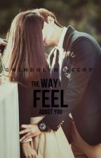 The Way I Feel About You by GwenniePoo