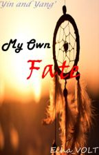 My Own Fate by Echa_VOLT