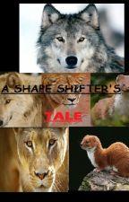 A Shape shifter's Tale by squirrelmonkey123