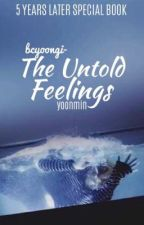 The Untold Feelings (5 Years Later Special Book) by bcyoongi-