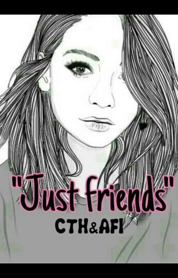 """just friends"" -CTH&AFI"