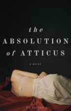 The Absolution of Atticus by blossomtalk