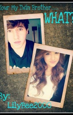 Your my Twin brother.. WHAT?! (Jc caylen Fanfic) - Wattpad