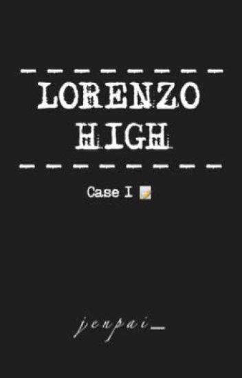 Lorenzo High (Case 1)