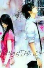 Victim of His Lies by ashiasandie