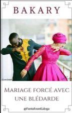Bakary: Mon Mariage Forcé [EN PAUSE] by FantafounKaloga