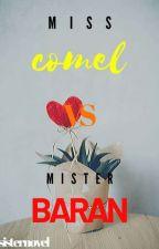 Miss Comel VS Mr. Baran  by SisterNovel