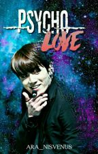 Psycho Love (Kookie Two Shot Ff) by ara_nisVeNus