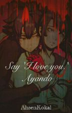 Say 'I Love You.' Ayando by AhsenJaeger