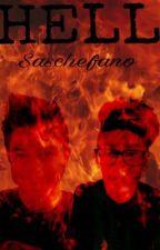 Hell||Saschefano (sequel)  by y0u-0nly-l1v3-0nc3