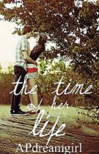 The Time of Her Life: Sister's at Heart Book 1 by APdreamgirl