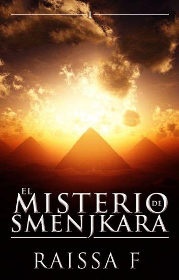 El Misterio de Smenjkara (FDLA #1) [EDITANDO] ©
