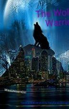 The Wolf Warrior by MissUnicornGirl