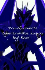 Wattpad i mózg czyli Cybertrońskie Zodiaki!/Dla Dziewczyn by RavenNoArt