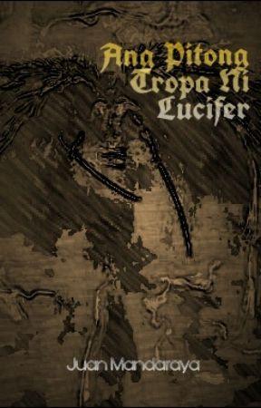 Ang Pitong Tropa ni Lucifer by juanmandaraya