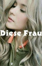 DIESE FRAU by Zhielfa