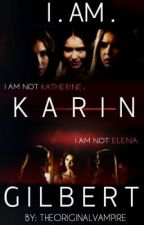 I AM KARIN GILBERT (BOOK III) by TheOriginalVampire