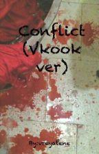 Conflict (Vkook ver) {COMPLETE} by vreyalene