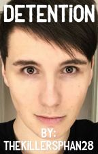 Detention // A Dan Howell Fanfiction by TheKillersphan28
