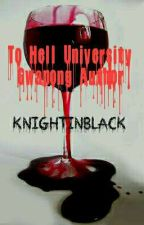To Hell University gwapong author KnightInBlack by Lalissa2204