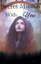 Secret Mission With You [NL] [#1] by -SecretsBooks-