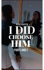 I did choose him •one&two• by NoaTokaya