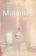Mutantes  by Bibini8